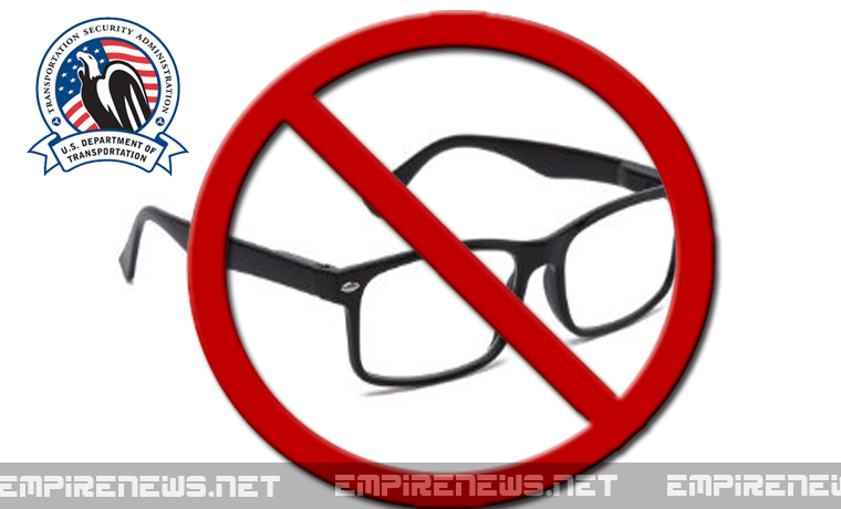 empire-news-tsa-bans-glasses-contacts-from-all-flights